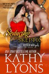 Seducing the Skeptic (The Accidental Angels Series, Book 1) - Kathy Lyons