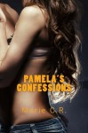 Pamela's Confessions: The Story of a Soul-Broken Girl - Marie C.R.