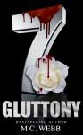 The 7: Gluttony - M.C. Webb, Kerri Ann, Scott Hildreth, Geri Glenn, Gwyn McNamee, FG Adams, Max Henry
