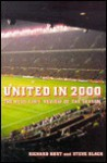 United in 2000: The Reds Fans' Review of the Season - Richard Kurt, Steve Black