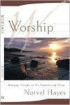 Worship: Unleashing the Supernatural Power of God in Your Life - Norvel Hayes