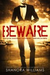 BEWARE - Shanora Williams
