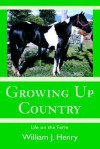 Growing Up Country: Life on the Farm - William Henry