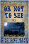 Or Not To See - Nicole Zoltack