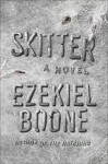 Skitter: A Novel (The Hatching Series Book 2) - Ezekiel Boone