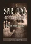 Spiritual Schizophrenia - Robert Dean