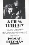 A Film Trilogy - Through a Glass Darkly, The Communicants (Winter Light), The Silence - Ingmar Bergman, Paul Britten Austin
