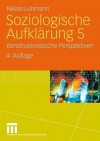 Soziologische Aufklarung 5: Konstruktivistische Perspektiven - Niklas Luhmann