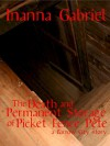 The Death and Permanent Storage of Picket Fence Pete - Inanna Gabriel