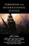 Terrorism and International Justice - James P. Sterba