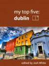 My Top Five: Dublin - Josh White