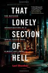 That Lonely Section of Hell: The Botched Investigation of a Serial Killer Who Almost Got Away - Lori Shenher