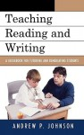 Teaching Reading and Writing: A Guidebook for Tutoring and Remediating Students - Andrew P. Johnson