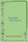 Invisible Literature - Barbara Jordan