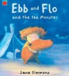 Ebb And Flo And The Sea Monster - Jane Simmons