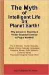 The Myth of Intelligent Life on Planet Earth! - Boyé Lafayette de Mente