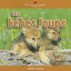 Les Bebes Loups - Bobbie Kalman