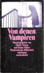 Von denen Vampiren oder Menschensaugern. Dichtungen und Dokumente - Dieter Sturm, Klaus Völker