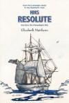 HMS Resolute - Elizabeth Matthews