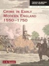 Crime in Early Modern England 1550-1750 - J. A. Sharpe