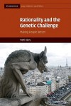 Rationality and the Genetic Challenge: Making People Better? - Matti Hayry