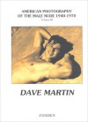 Dave Martin: American Photography of the Male Nude 1940�1970: Volume III - Janssen Publishers, Janssen Verlag, Janssen Publishers