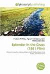 Splendor in the Grass (1981 Film) - Frederic P. Miller, Agnes F. Vandome, John McBrewster
