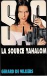 La source Yahalom - Gérard de Villiers