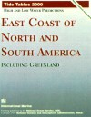 Tide Tables 2000: High and Low Water Predictions: East Coast of North and South America Including Greenland - International Marine