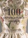 100 Unforgettable Dresses - Hal Rubenstein