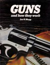 Guns and how they work - Ian V. Hogg