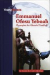 Emmanuel Ofosu Yeboah, Champion of Ghana's Disabled (Young Heroes) - Leanne K. Currie-McGhee