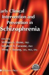Early Clinical Intervention and Prevention in Schizophrenia - William S. Stone, Stephen V. Faraone