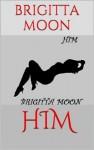 HIM - Brigitta Moon