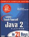Sams Teach Yourself Java 2 Platform in 21 Days: Complete Compiler Edition (Sams Teach Yourself...in 21 Days) - Laura Lemay, Rogers Cadenhead