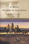 Most Desperate Situation - Walter Cooper