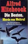 Die Besten. Morde von Weltruf - Alfred Hitchcock