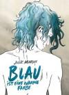 Blau ist eine warme Farbe: Das preisgekrönte Werk um ein Coming-Out - Julie Maroh
