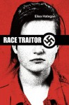 Race Traitor: The True Story of Canadian Intelligence's Greatest Cover-Up - Elisa Hategan, Nina Bunjevac