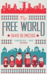 The Free World - David Bezmozgis