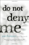 Do Not Deny Me - Jean Thompson