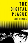 The Digital Plague (Avery Cates, No.2) - Jeff Somers