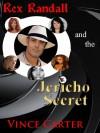 Rex Randall and the Jericho Secret - Vince Carter