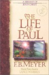 The Life of Paul: A Servant of Jesus Christ (Bible Character) - F.B. Meyer