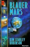 Blauer Mars (Mars, #3) - Kim Stanley Robinson