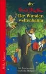 Der Wunderweltenbaum - Enid Blyton, Ute Mihr, Ulrike Möltgen