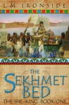 The Sekhmet Bed (The She-King) - 'L. M. Ironside',  'Libbie Hawker'