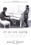 All We Are Saying: The Last Major Interview with John Lennon and Yoko Ono - David Sheff, John Lennon, Yoko Ono, G. Barry Golson