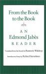 From the Book to the Book: An Edmond Jabès Reader - Edmond Jabès