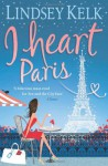 I Heart Paris (I Heart #3) - Lindsey Kelk